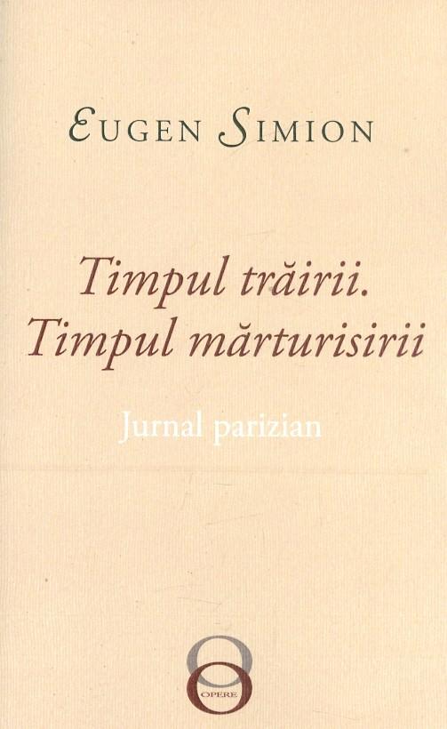 Timpul trairii. Timpul marturisirii - Eugen Simion