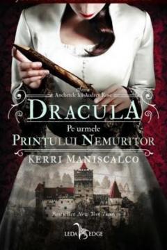 Dracula. Pe urmele printului nemuritor