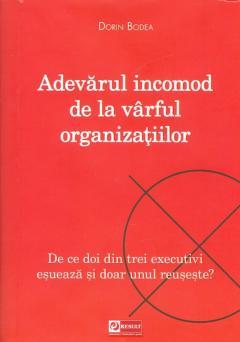 Adevarul incomod de la varful organizatiilor