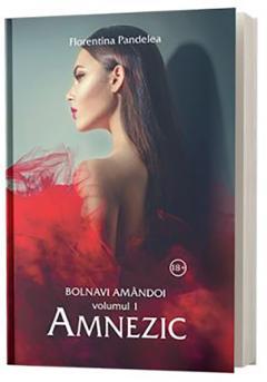 Bolnavi amandoi vol.1: Amnezic