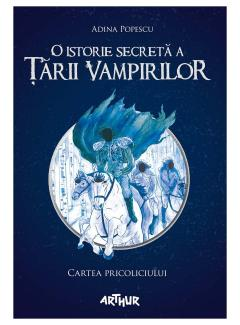 O istorie secreta a Tarii Vampirilor. Cartea Pricoliciului