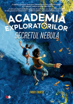 Academia Exploratorilor. Secretul Nebula