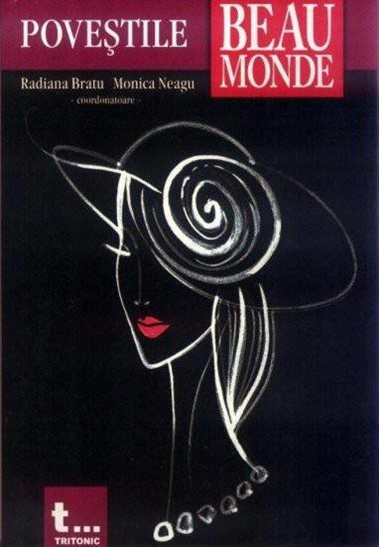 Povestile Beau Monde - Radiana Bratu, Monica Neagu