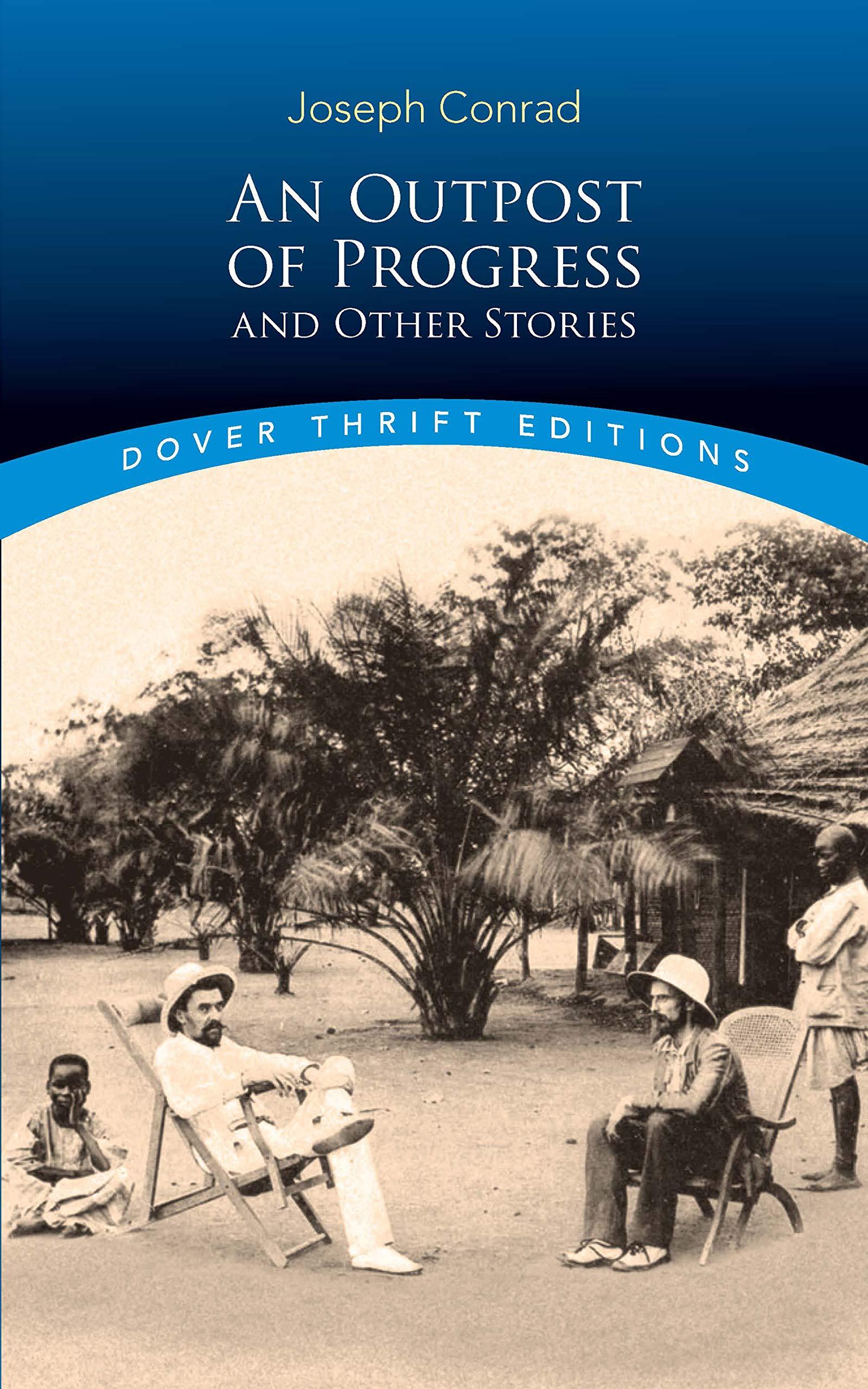 An outpost of progress. and The secret sharer - Joseph Conrad