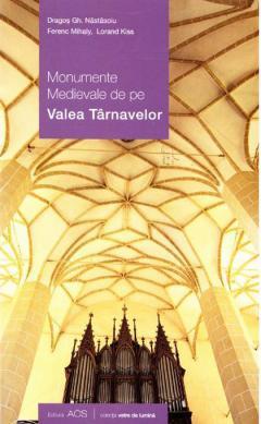 Monumente medievale de pe Valea Tarnavelor