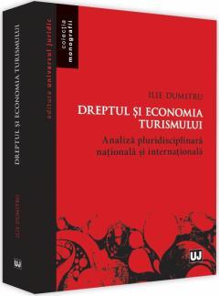 Dreptul si economia turismului. Analiza pluridisciplinara nationala si internationala