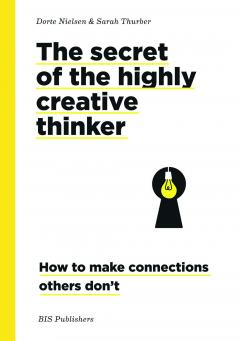 Secrets of the Highly Creative Thinker