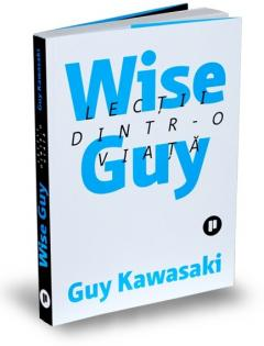 Wise Guy - Lectii dintr-o viata