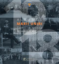 Albumul Marii Uniri / The Album of the Great Union