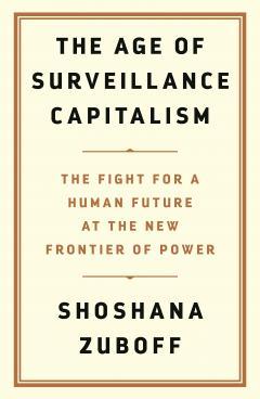Age of Surveillance Capitalism
