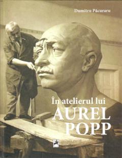 In atelierul lui Aurel Popp