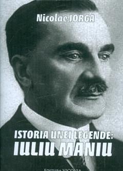 Istoria unei legende: Iuliu Maniu