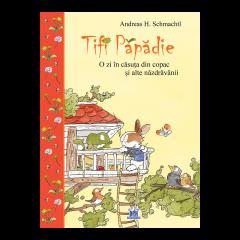 Tifi Papadie - O zi in casa din copac si alte nazdravanii