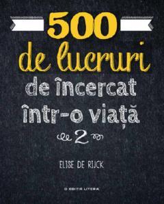 500 de lucruri de incercat intr-o viata
