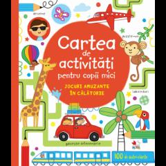 Cartea de activitati pentru copii mici. Jocuri amuzante in calatorie