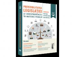 Previzibilitatea legislatiei si jurisprudentei in materie penala