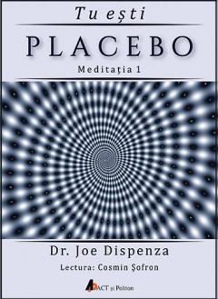 Tu esti Placebo - Meditatia 1 - Audiobook