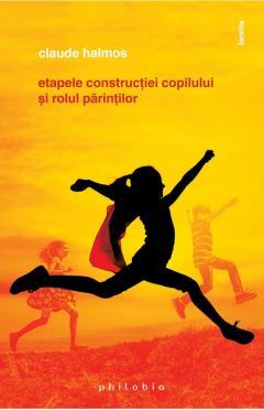 Etapele constructiei copilului si rolul parintilor
