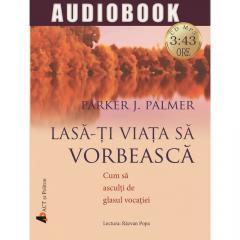 Lasa-ti viata sa vorbeasca - Audiobook