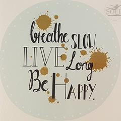 Felicitare - Breathe Slow. Live Long. Be Happy