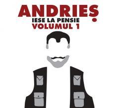 Andries iese la pensie volumul 1