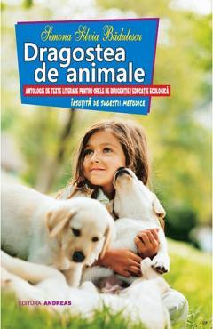 Dragostea de animale - antologie de texte literare pentru orele de dirigentie / educatie ecologica