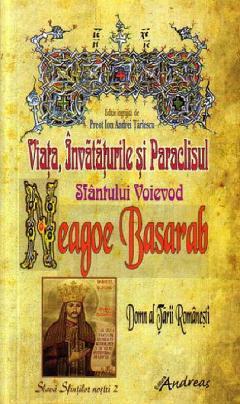 Viata, Invataturile si Paraclisul Sfantului Voievod Neagoe Basarab