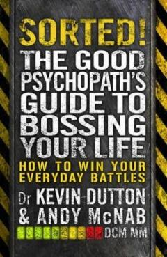 Sorted! - The Good Psychopath's Guide to Bossing Your Life