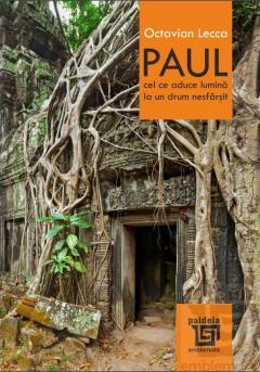 Paul, cel ce aduce lumina la un drum nesfarsit