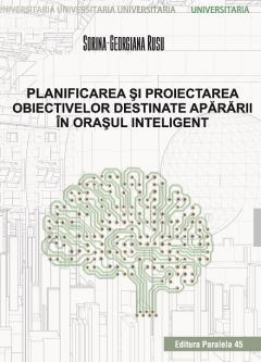Planificarea si proiectarea obiectivelor destinate apararii in orasul inteligent