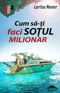 Cum sa-ti faci sotul milionar