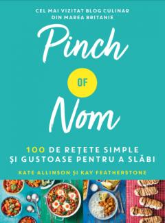 Pinch of Nom - 100 de retete simple si gustoase pentru a slabi