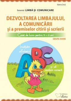 Dezvoltarea limbajului si a comunicarii – caiet de lucru pentru 5-6 ani