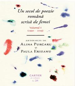 Un secol de poezie romana scrisa de femei. Volumul I (1990–2019)