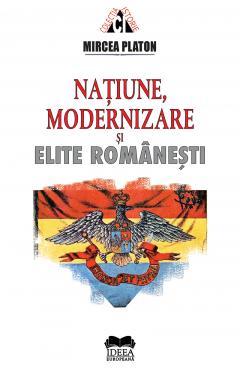 Natiune, modernizare si elite romanesti