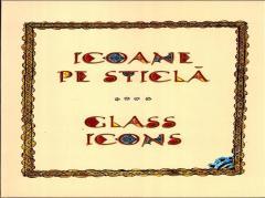 Icoane pe sticla din colectiile Muzeului Taranului Roman