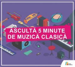 Asculta 5 minute de muzica clasica
