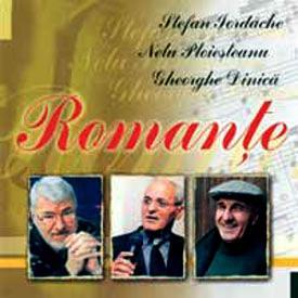 Romante Gheorghe Dinica Stefan Iordache Nelu Ploiesteanu