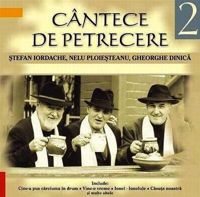 Cantece De Petrecere 2 Gheorghe Dinica Stefan Iordache Nelu
