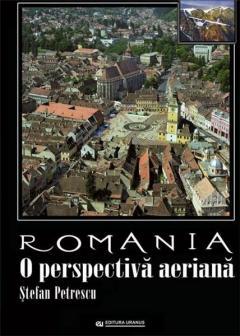 Romania. O perspectiva aeriana