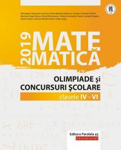 Matematica. Olimpiade si concursuri scolare 2019. Clasele IV-VI
