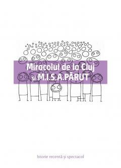Miracolul de la Cluj si M.I.S.A.PARUT