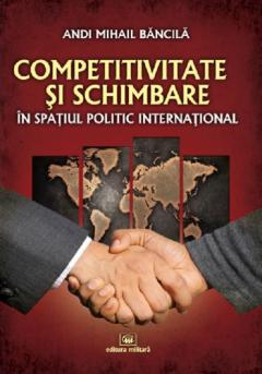 Competitivitate si schimbare in spatiul politic international: curs de relatii internationale