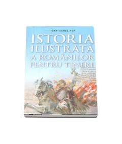 Istoria ilustrata a romanilor pentru tineri