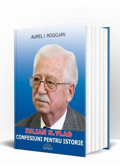 Iulian N. Vlad Confesiuni pentru istorie