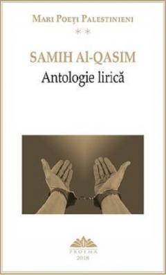 Mari poeti palestinieni. Samih Al-Qasim - Antologie Lirica