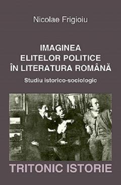 Imaginea elitelor politice in literatura romana
