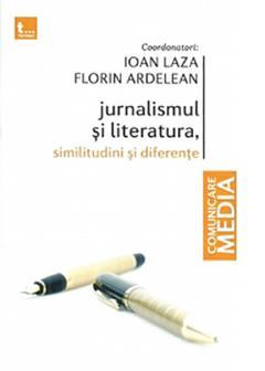 Jurnalismul si literatura, similitudini si diferente