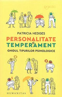 Personalitate si temperament. Ghidul tipurilor psihologice