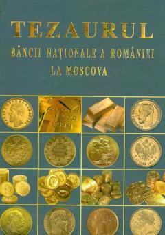 Tezaurul Bancii Nationale a Romaniei la Moscova